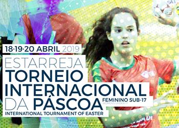 Cartaz - Torneio Internacional da Páscoa - Sub-17 Femininas - Estarreja 2019