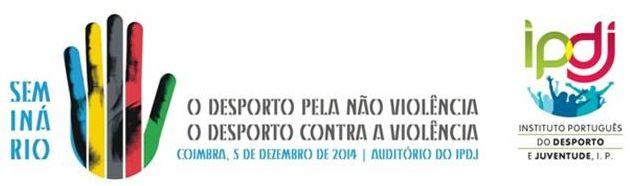 """Banner Seminário """"O Desporto pela Não Violência – O desporto Contra a Violência"""""""