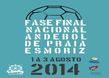 Cartaz Fase Final Andebol Praia 2014 - Esmoriz