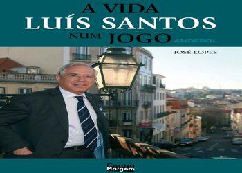 """Capa """"Luís Santos - A vida num jogo"""" de José Lopes"""