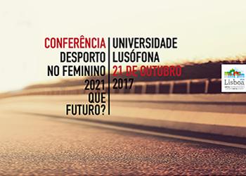Conferência Desporto no Feminino - 2021 Qual o Futuro? - NAAL Passos Manuel