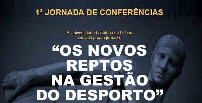 1ª Jornada de Conferências: Os novos reptos da Gestão do Desporto