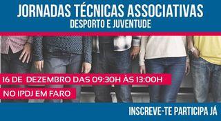 Jornadas Técnicas Associativas - Desporto e Juventude no IPDJ em Faro