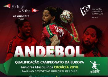 Cartaz Portugal - Suíça - 07.05.17, Loulé - qualificação Campeonato Europa Seniores Masculinos Croácia 2018