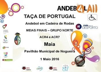 Cartaz Meias Finais da Taça de Portugal – Grupo Norte de ACR4 e ACR7