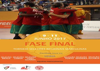 Cartaz Fase Final Torneio Selecções Regionais Masculinas - 09 a 11.06.17 - Leiria