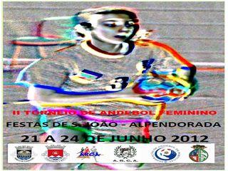 Cartaz II Torneio Internacional de Andebol Feminino - Festas de S.João - Alpendorada 2012