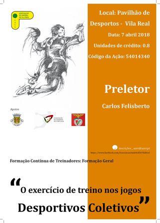 """Cartaz Formação Contínua de Treinadores- """"O Exercício de Treino nos Jogos Desportivos Coletivos""""- 07.04.18, Vila Real"""
