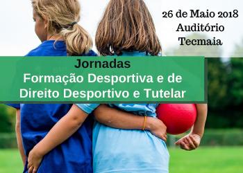 Foto - Jornadas de Formação Desportiva e de Direito Desportivo e Tutelar