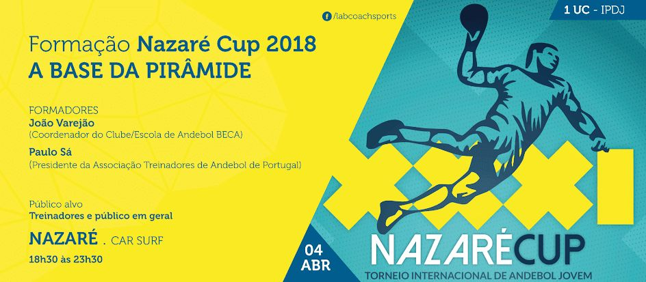 Cartaz Nazaré Cup 2018 - Formação: Andebol - A Base da Pirâmide