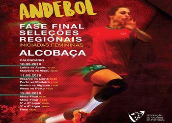 Fase Final do Torneio de Seleções Regionais Iniciados Femininos - Alcobaça, 10 a 12 de Maio 2019
