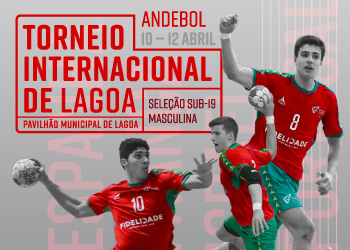 Cartaz Torneio Internacional de Lagoa - Sub-19 Masculinos - 10 a 12 Abril 2019